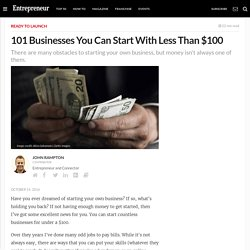 101 Businesses You Can Start With Less Than $100