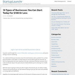 10 Types of Businesses You Can Start Today For $100 Or Less | Startup Launchr
