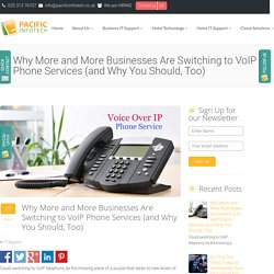 Why More and More Businesses Are Switching to VoIP Phone Services (and Why You Should, Too)