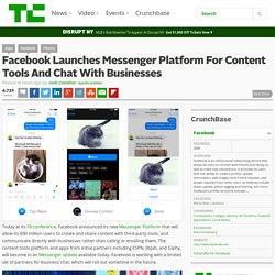 Facebook Launches Messenger Platform For Content Tools And Chat With Businesses