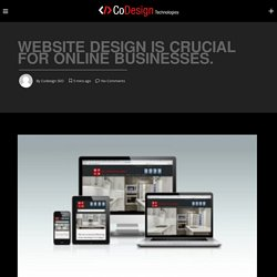 Website Design Is Crucial For Online Businesses.