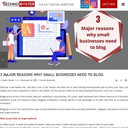 3 Major reasons why small businesses need to blog – Technooyster