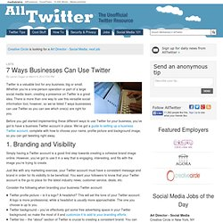 7 Ways Businesses Can Use Twitter