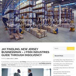 Jay Findling, New Jersey Businessman – J Finn Industries Guide Through Insolvency