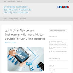 Jay Findling, New Jersey Businessman – Business Advisory Services Through J Finn Industries