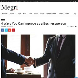 4 Ways You Can Improve as a Businessperson