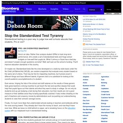 BusinessWeek Debate Room Stop the Standardized Test Tyranny