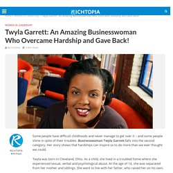 Twyla Garrett: An Amazing Businesswoman Who Overcame Hardship
