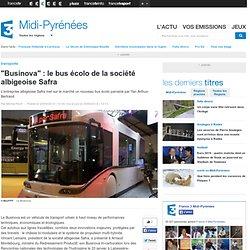 """""""Businova"""" : le bus écolo de la société albigeoise Safra"""