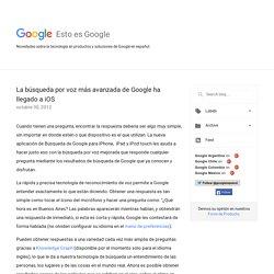 La búsqueda por voz más avanzada de Google ha ...