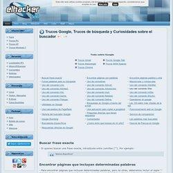 Trucos Google, Trucos de búsqueda y Curiosidades sobre el buscador