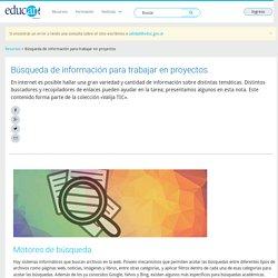 Búsqueda de información para trabajar en proyectos - Educ.ar