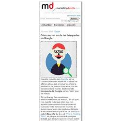 Cómo ser un as de las búsquedas en Google: Marketing Directo