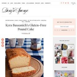 Kyra Bussanich's Gluten-Free Pound Cake – Design*Sponge