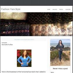 Bust Darts for Blue - Fashion: Yarn Style