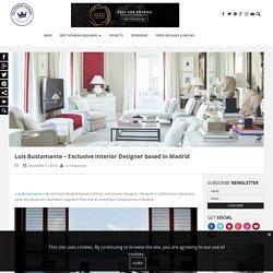Luis Bustamante – Exclusive Interior Designer based in Madrid – Best Interior Designers
