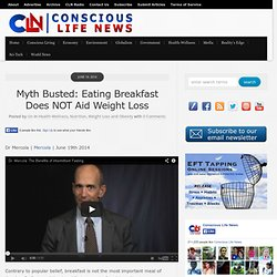 Myth Busted: Eating Breakfast Does NOT Aid Weight Loss