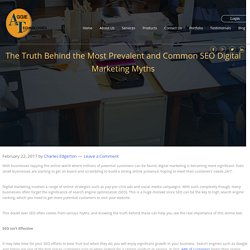 The Truth Behind the Most Prevalent and Common SEO Digital Marketing Myths
