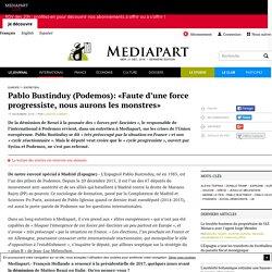 Pablo Bustinduy (Podemos): «Faute d'une force progressiste, nous aurons les monstres»