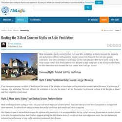 Busting the 3 Most Common Myths on Attic Ventilation