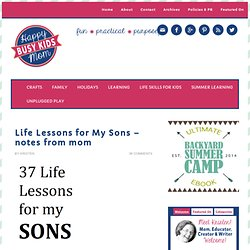 Busy Kids = Happy Mom: Life Lessons for My Sons - notes from mom