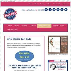 Busy Kids = Happy Mom: Life Skills