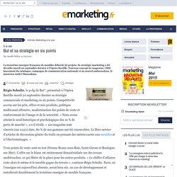 But et sa stratégie en six points - e-marketing.fr