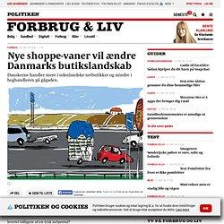 Nye shoppe-vaner vil ændre Danmarks butikslandskab