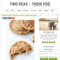 Brown Butter Salted Caramel Snickerdoodles – Two Peas & Their Pod