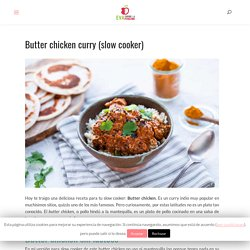 Butter chicken curry (slow cooker)
