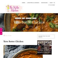 Keto Butter Chicken ~ The Kellie Kitchen Instant Pot Easy