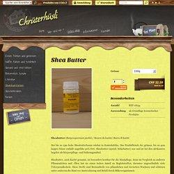Shea Butter - Chrüterhüsli Online Shop, Basel.