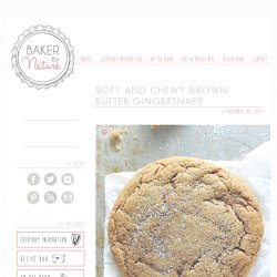 Soft and Chewy Brown Butter Gingersnaps - Baker by Nature