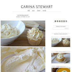 Buttercream Recipe / Carina Stewart