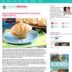 Cheeky Kitchen » How To Make Butterflake Rolls if You're Not Martha Stewart