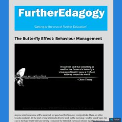 The Butterfly Effect: Behaviour Management