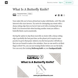 What Is A Butterfly Knife? - Perryknife Works - Medium