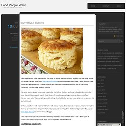 BUTTERMILK BISCUITS | Food.People.Want