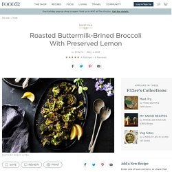 Roasted Buttermilk-Brined Broccoli With Preserved Lemon Recipe on Food52