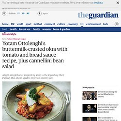 Buttermilk-crusted okra with tomato and bread sauce recipe, plus cannellini bean salad