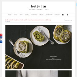 Buttermilk Matcha Rolls with Black Sesame Cinnamon Filling » Betty L