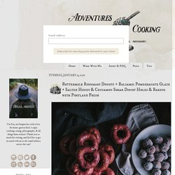 Buttermilk Rosemary Donuts + Balsamic Pomegranate Glaze + Salted Honey & Cinnamon Sugar Donut Holes & Baking with Portland Fresh