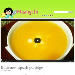 Butternut squash porridge (Hobakjuk) recipe