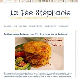 La Fée Stéphanie: Röstis de courge Butternut pour fêter le premier jour de l'automne!