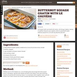 Butternut Squash Gratin with Le Gruyère