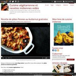 Recette de pâtes Pennes au butternut gratinées - Blog de cuisine indienne/végétarienne en vidéo
