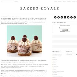 Chocolate Butterscotch No-Bake Cheesecake | Bakers Royale