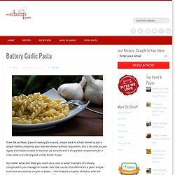Buttery Garlic Pasta | Cooking by the seat of my Pants! - StumbleUpon