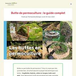 Buttes de permaculture : le guide complet