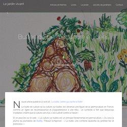 Buttes de permaculture et idées reçues (1) - Le jardin vivant